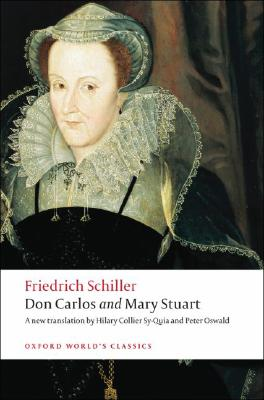Don Carlos and Mary Stuart By Schiller, Friedrich/ Sy-Quia, Hilary Collier (TRN)/ Oswald, Peter (ADP)/ Sharpe, Lesley (INT)