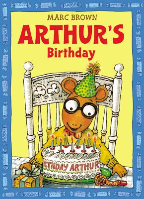Arthur's Birthday By Brown, Marc Tolon
