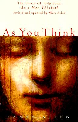 As You Think By Allen, James/ Allen, Mark